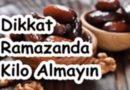 Ramazanda kilo artışına dikkat